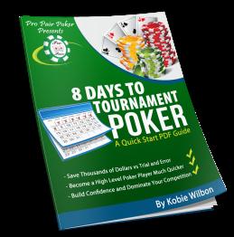 8 Days To Tournament Poker